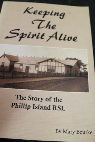 Keeping the Spirit Alive - The Story of the Phillip Island RSL