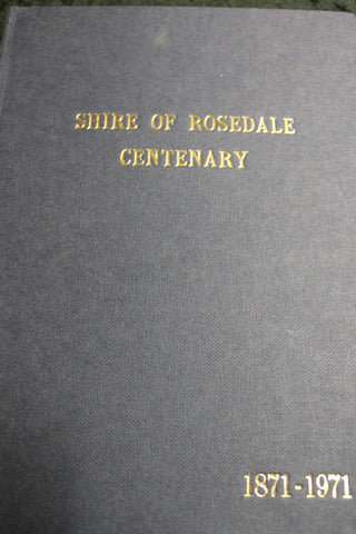 Shire Of Rosedale Centenary 1871-1971