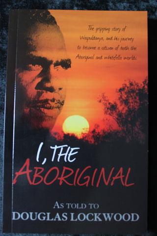 I , The Aboriginal by Douglas Lockwood