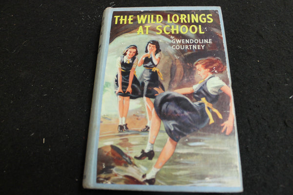 1st Edition - The Wild Lorings at School by Gwendoline Courtney