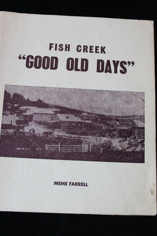 "Fish Creek  "" The Good Old Days }"