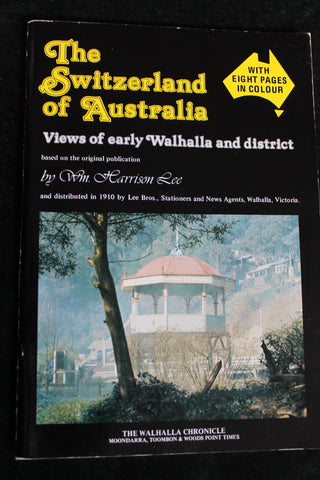 The Switzerland of Australia - Walhalla