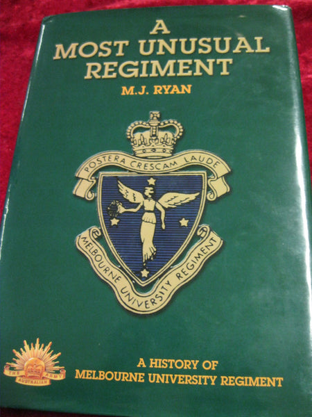 A Most Unusual Regiment - Melbourne University Reg
