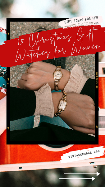 15 Christmas Gift Watches for Women - Christmas Gift Ideas for Her
