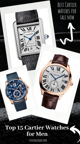 Top 15 Cartier Watches for Men - Best Cartier Watches for Sale Now
