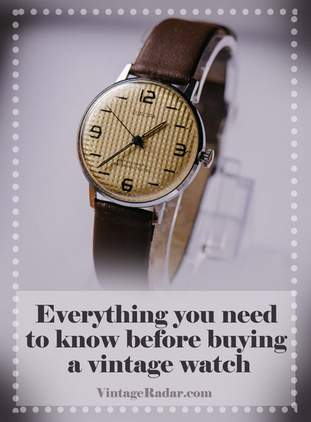 Everything you need to know before buying a vintage watch