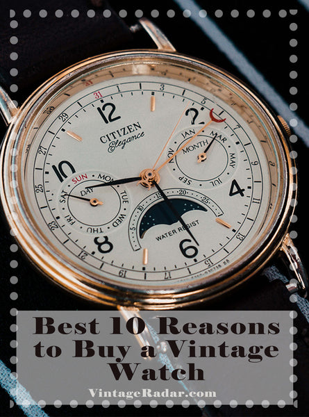 Best 10 Reasons Why You Should Buy a Vintage Watch