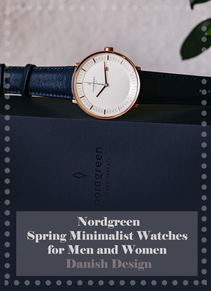 Nordgreen: Spring Minimalist Watches for Men and Women | Danish Design