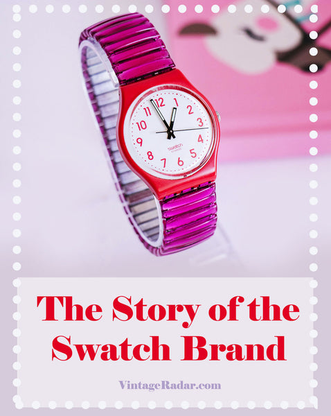 The Story of the Swatch Brand | How Swatch Watches Became a Thing
