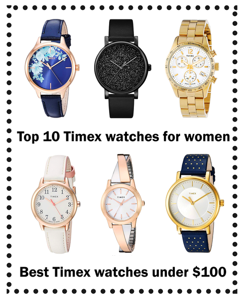 Top 10 Timex Watches for Women: Affordable Timex Watches under $100
