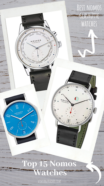 Top 15 Nomos Watches