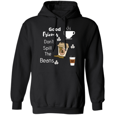 Good Friends Don't Spill the Beans Hoodie