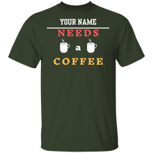 Load image into Gallery viewer, Needs a Coffee Shirt