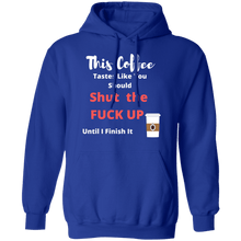 Load image into Gallery viewer, This Coffee Tastes Like Shut the F Hoodie