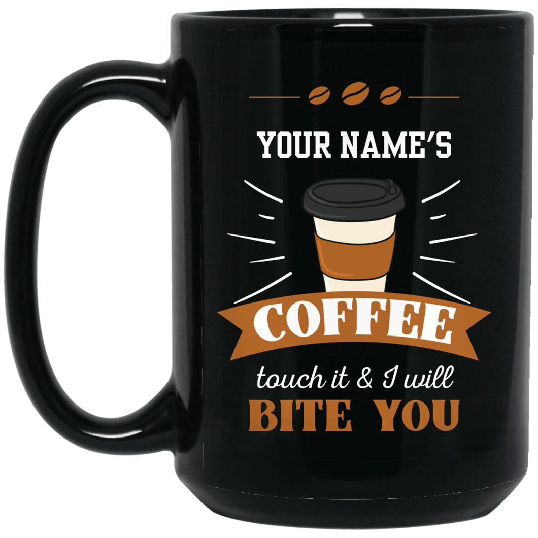 Coffee touch it & I will Bite You Mug