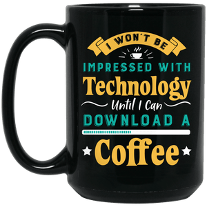 Won't Be Impressed Technology Download a Coffee Mug