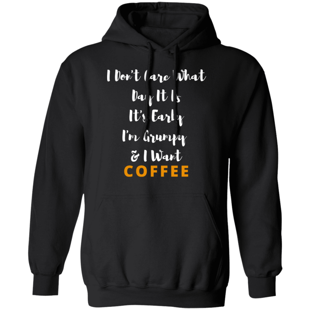 I Don't Care What Day It Is Coffee - Hoodie