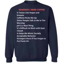 Load image into Gallery viewer, Reasons I Need Coffee Crew neck Pullover