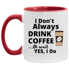 "Load image into Gallery viewer, ""SUPER SUMMER SPECIAL"" I Don't Always Drink Coffee Mug"