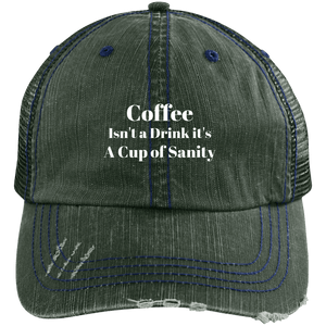 Coffee Isn't a Drink it's a Cup of Sanity Cap