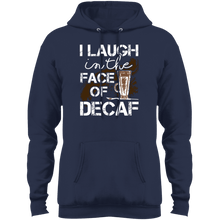 Load image into Gallery viewer, I Laugh at Decaf Pullover Hoodie