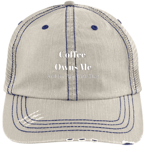 Coffee Owns Me and I'm Fine With That Trucker Cap
