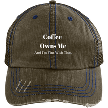 Load image into Gallery viewer, Coffee Owns Me and I'm Fine With That Trucker Cap