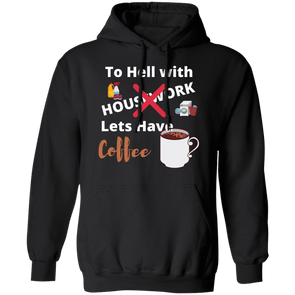To Hell with House Work  Hoodie