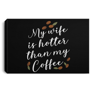 Wife's Hotter than My Coffee Canvas