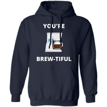 Load image into Gallery viewer, You're Brew-Tiful Hoodie