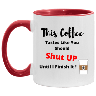 Coffee Shut Up Mug