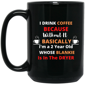 Drink Coffee Because Mug