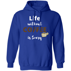 Life without Coffee is Scary Hoodie