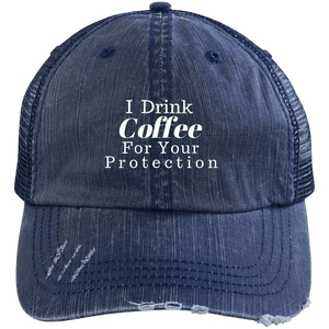 I Drink Coffee For Your Protection Trucker Cap