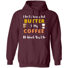 Load image into Gallery viewer, I Don't Always Put Butter in My Coffee Hoodie