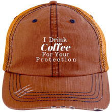 Load image into Gallery viewer, I Drink Coffee For Your Protection Trucker Cap