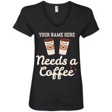 Load image into Gallery viewer, (Your Name) Needs a Coffee Women