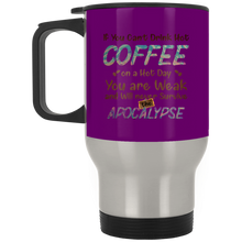 Load image into Gallery viewer, If You Can't Drink Hot Coffee Stainless Travel Mug
