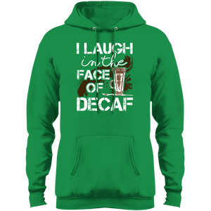 I Laugh at Decaf Pullover Hoodie