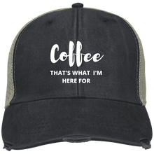 Load image into Gallery viewer, Coffee That's What I'm Here For	Cap