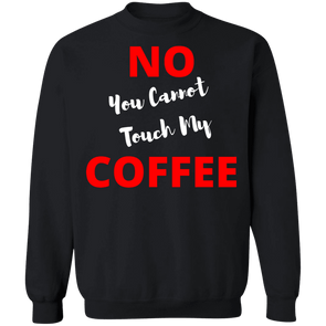 No Touch Coffee Crew neck Sweatshirt
