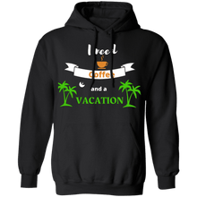 Load image into Gallery viewer, I need Coffee and Vacation Hoodie