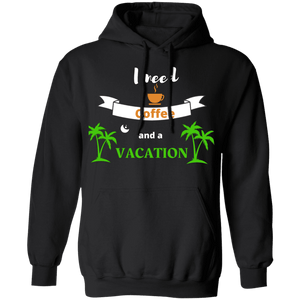 I need Coffee and Vacation Hoodie