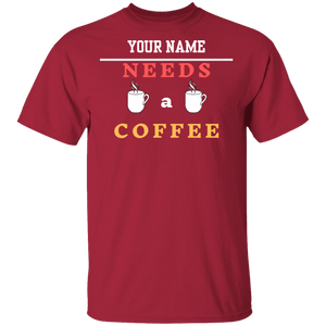 Needs a Coffee Shirt