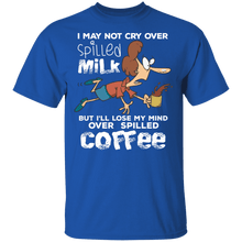 Load image into Gallery viewer, I May Not Cry Over Spilled Milk Shirt