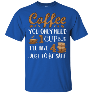 4 Cups to be Safe  T-Shirt