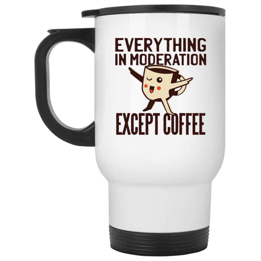 Everything in Moderation Travel Mug