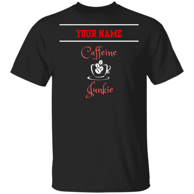 Caffeine Junkie Name Shirt