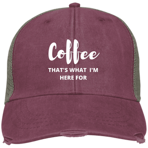 Coffee That's What I'm Here For	Cap