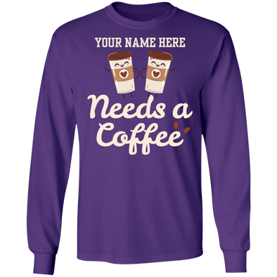 Need a Coffee  LS  T-Shirt
